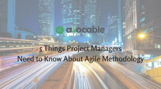 5 things Project Managers Need to Know About Agile Methodology - Combine Time Tracking with Business Intelligence- Allocable